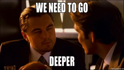 """Inception - """"We need to go deeper"""" meme"""
